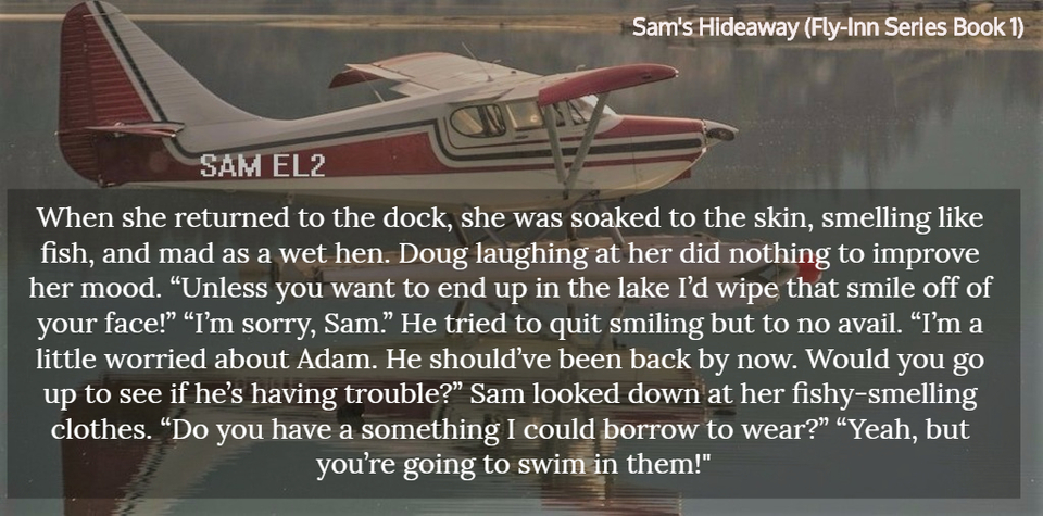 when she returned to the dock she was soaked to the skin smelling like fish and mad as...