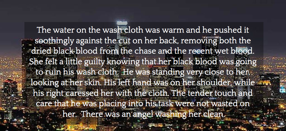 the water on the wash cloth was warm and he pushed it soothingly against the cut on her...