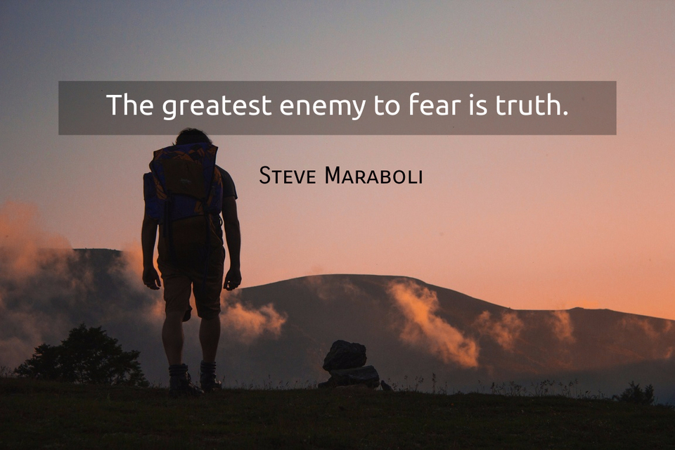 the greatest enemy to fear is truth...