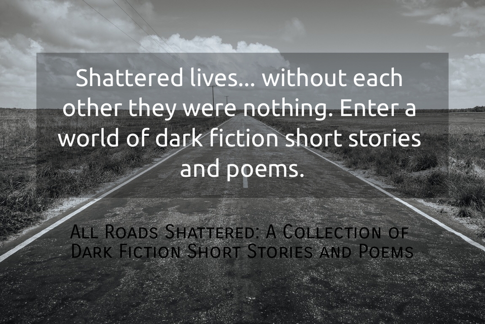 1515713892168-shattered-lives-without-each-other-they-were-nothing-enter-a-world-of-dark-fiction.jpg