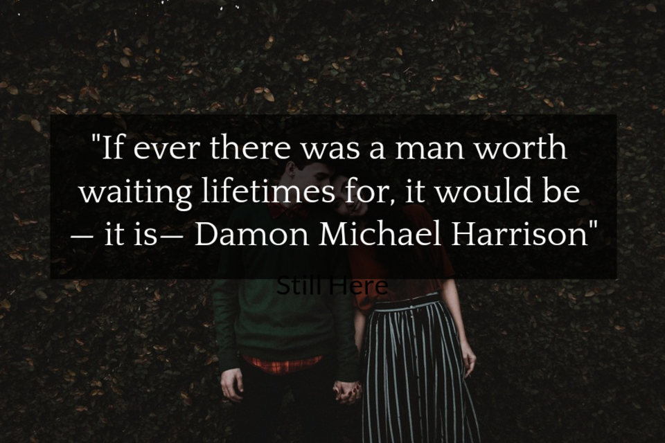 1516971660102-if-ever-there-was-a-man-worth-waiting-lifetimes-for-it-would-be-it-is-damon.jpg