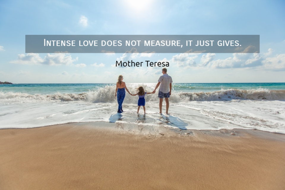 intense love does not measure it just gives...