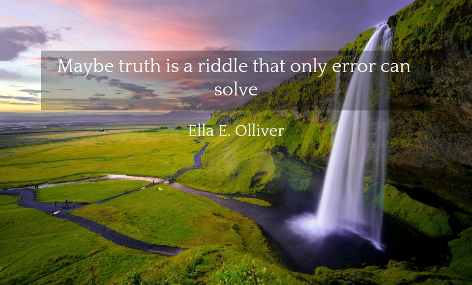 1520412017981-maybe-truth-is-a-riddle-that-only-error-can-solve.jpg