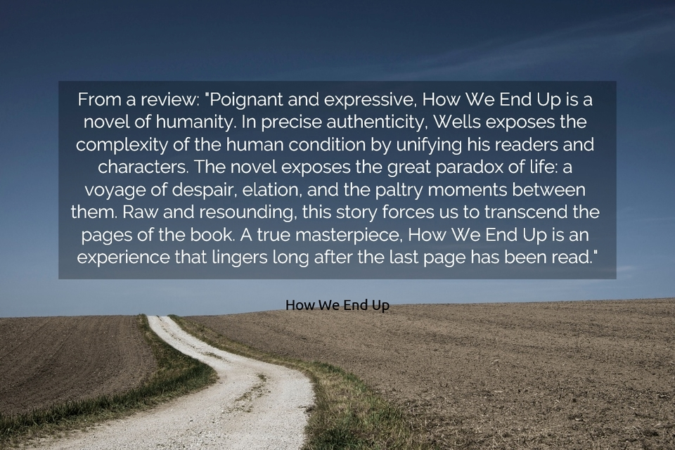 from a review poignant and expressive how we end up is a novel of humanity in...