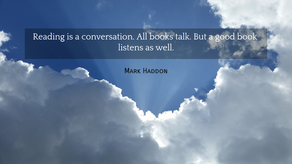 1523592989660-reading-is-a-conversation-all-books-talk-but-a-good-book-listens-as-well.jpg