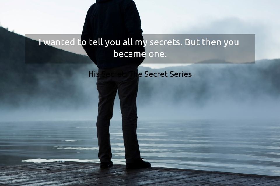 1523991278409-i-wanted-to-tell-you-all-my-secrets-but-then-you-became-one.jpg