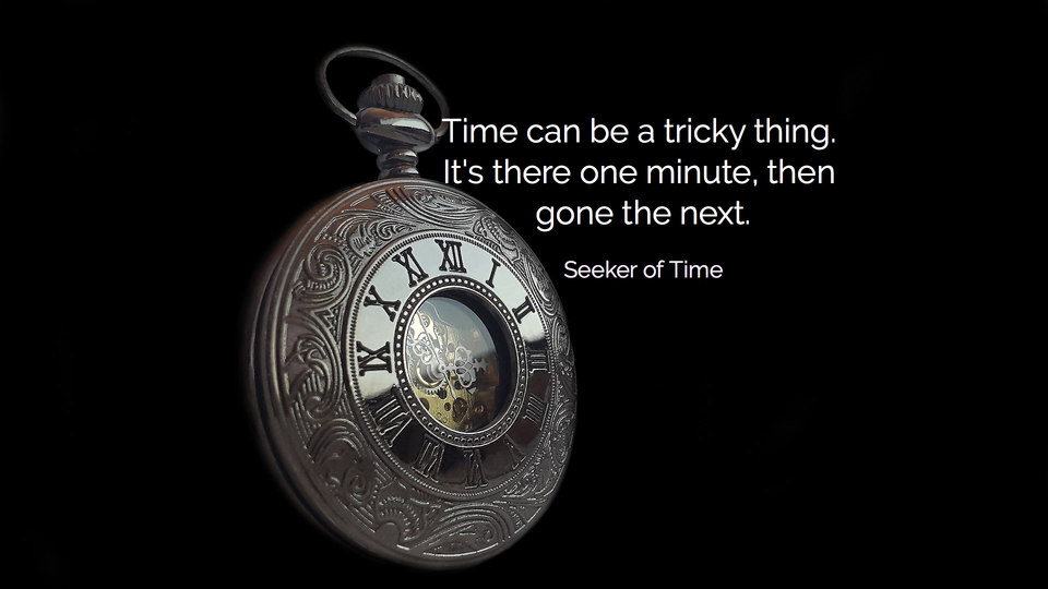 1532706314461-time-can-be-a-tricky-thing-its-there-one-minute-then-gone-the-next.jpg