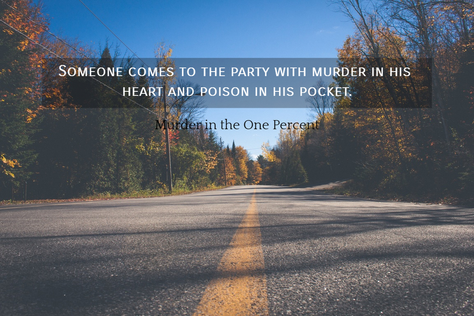 1533612958478-someone-comes-to-the-party-with-murder-in-his-heart-and-poison-in-his-pocket.jpg