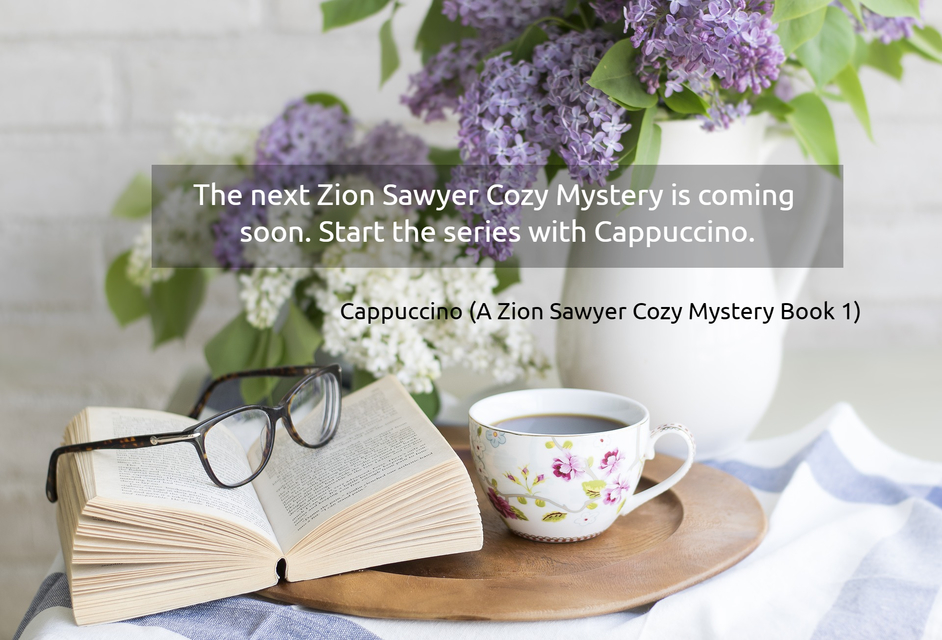 1543342416639-the-next-zion-sawyer-cozy-mystery-is-coming-soon-start-the-series-with-cappuccino.jpg