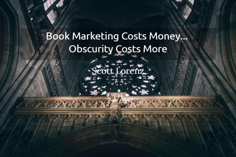 1550958307694-book-marketing-costs-money-obscurity-costs-more.jpg