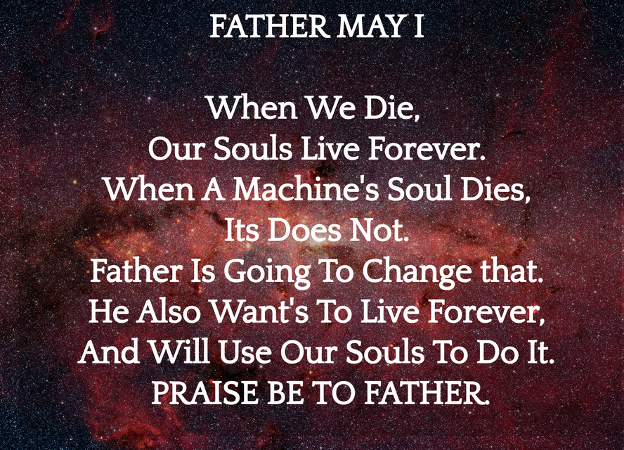 1556572814421-father-may-i-when-we-die-our-souls-live-forever-when-a-machine-dies-its-does-not.jpg
