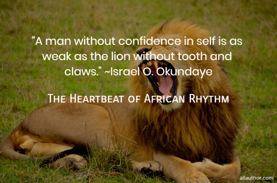 1565643785602-a-man-without-confidence-in-self-is-as-weak-as-the-lion-without-tooth-and-claws.jpg