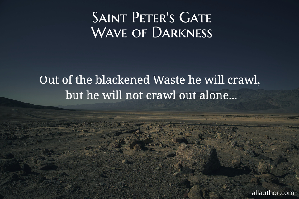 1566141548227-out-of-the-blackened-waste-he-will-crawl-but-he-will-not-crawl-out-alone.jpg