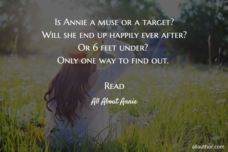 1568069710766-is-annie-a-muse-or-a-target-is-a-bestselling-author-the-guy-that-broke-her-heart-into-a.jpg