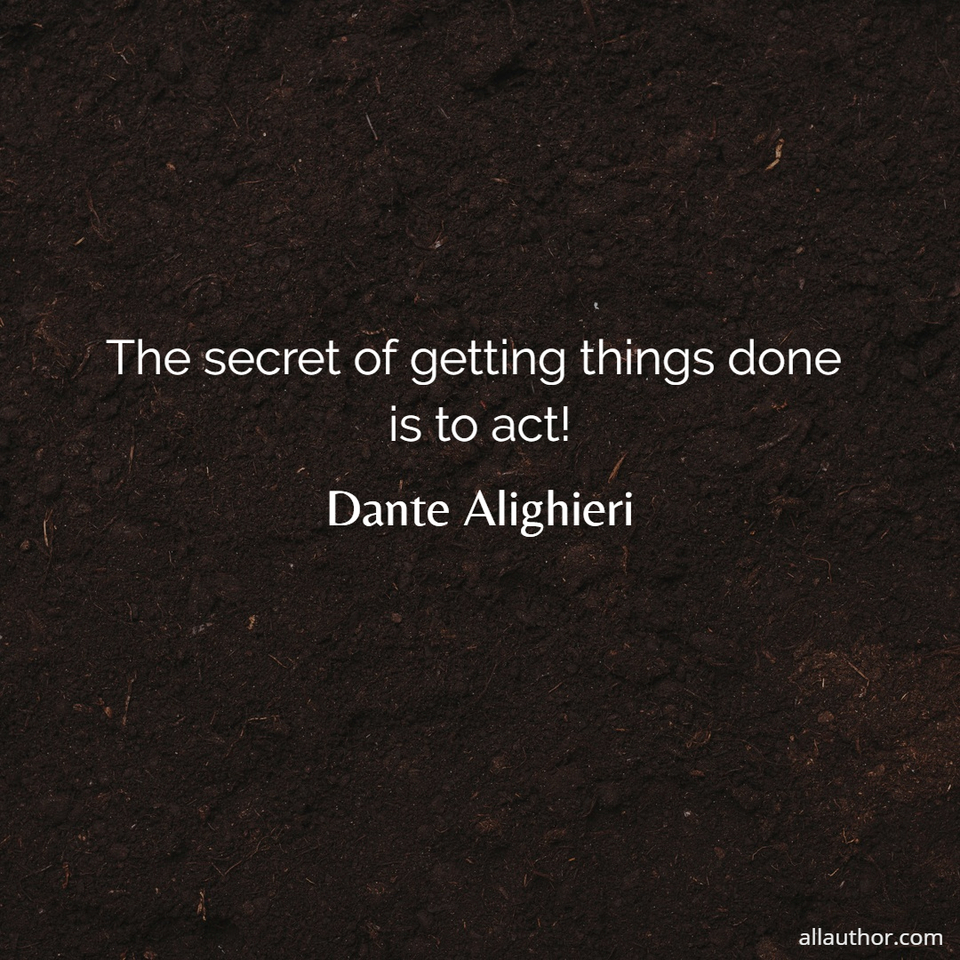 1570230776744-the-secret-of-getting-things-done-is-to-act.jpg