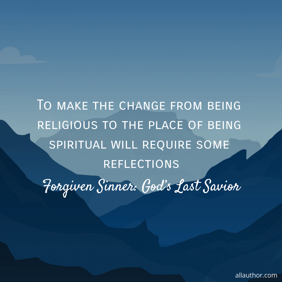 1570582576368-to-make-the-change-from-being-religious-to-he-place-of-being-spiritual-will-require-some.jpg