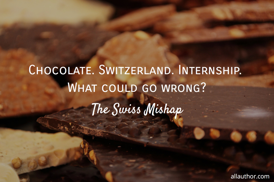 1571951823982-chocolate-switzerland-internship-what-could-go-wrong.jpg