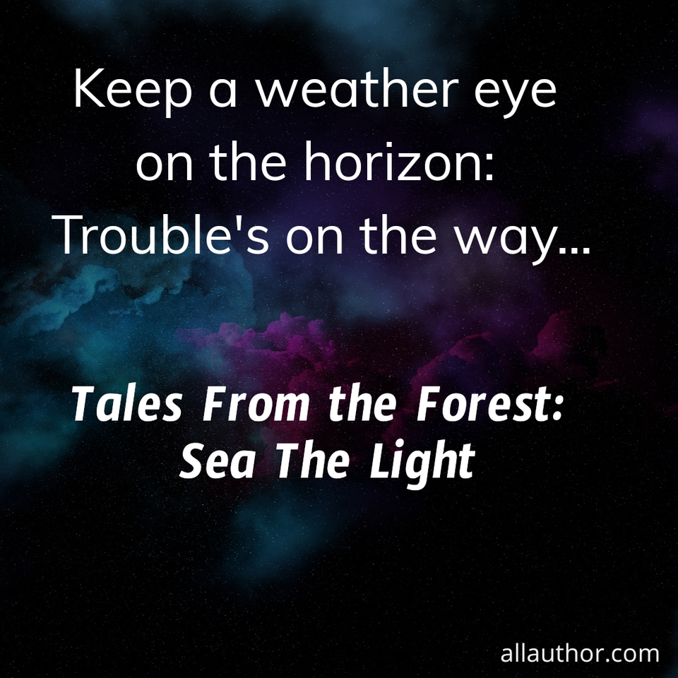 1575443483544-keep-a-weather-eye-on-the-horizon-troubles-on-the-way.jpg