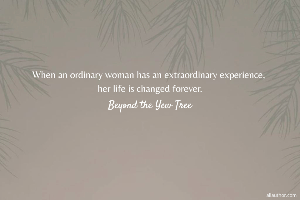 1582830437235-when-an-ordinary-woman-has-an-extraordinary-experience-her-life-is-changed-forever.jpg