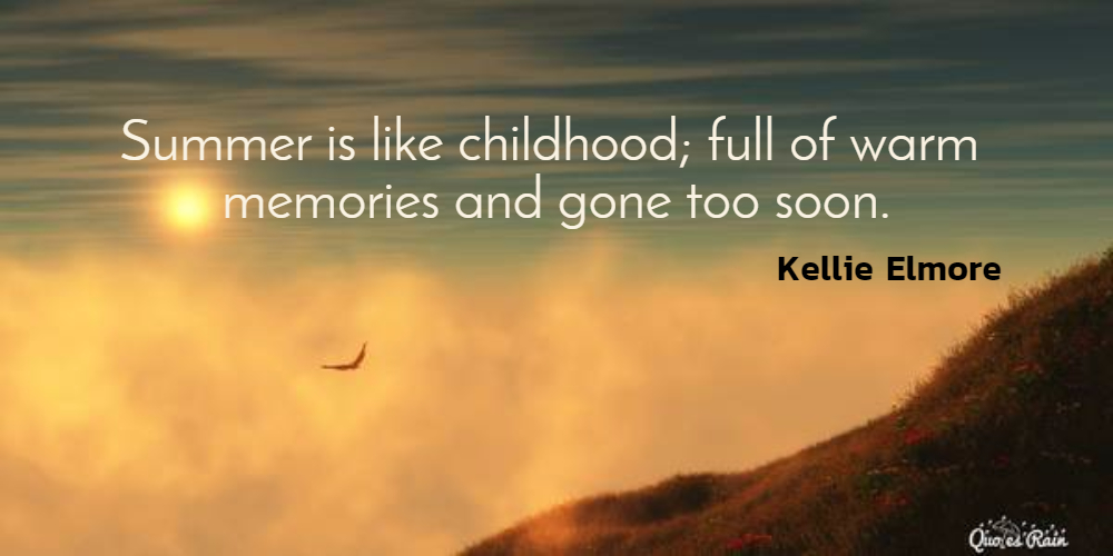 Summer Is Like Childhood Full Of Warm Picture Quotes 939 Allauthor