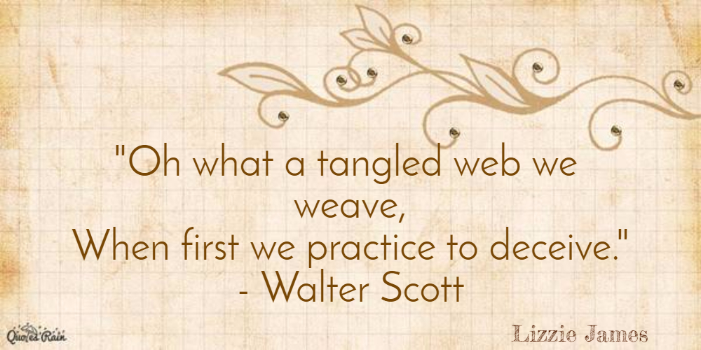 Oh What A Tangled Web We Weave When First We Picture Quotes 633