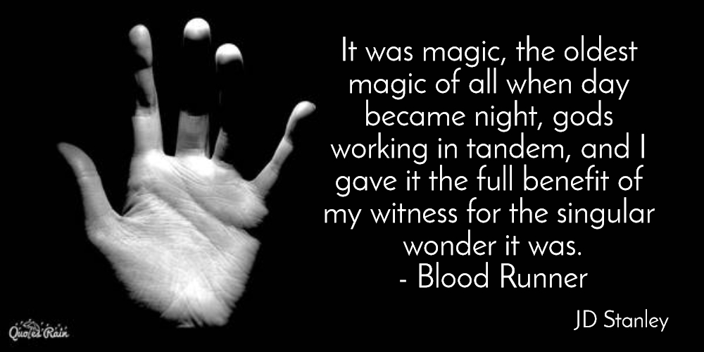 it was magic the oldest magic of all when day became night gods working in tandem and...