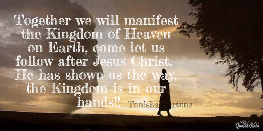 Kingdom Of Heaven Quotes | Together We Will Manifest The Kingdom Of Picture Quotes 739