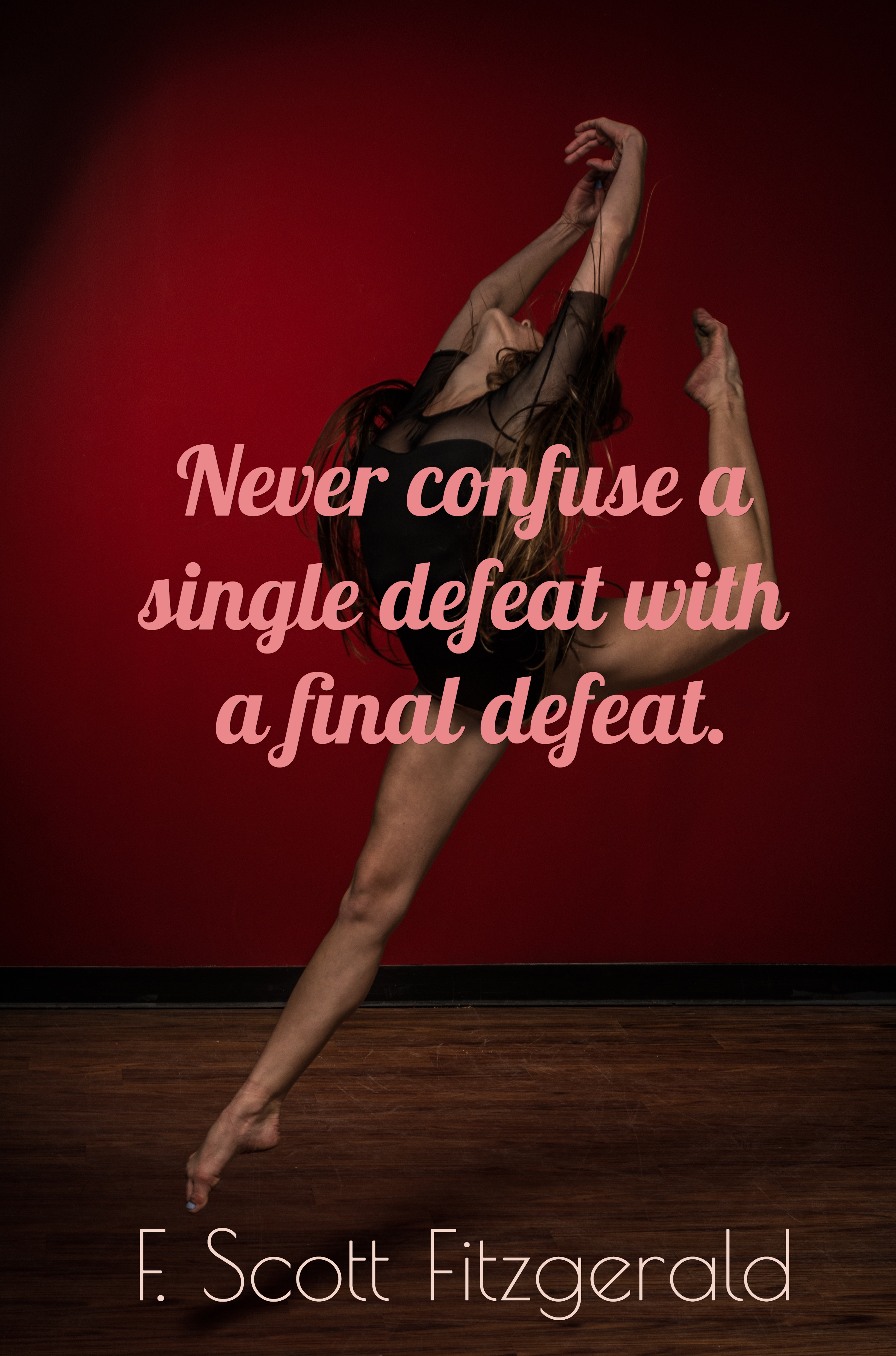 Never Confuse A Single Defeat With A Final Picture Quotes 1164