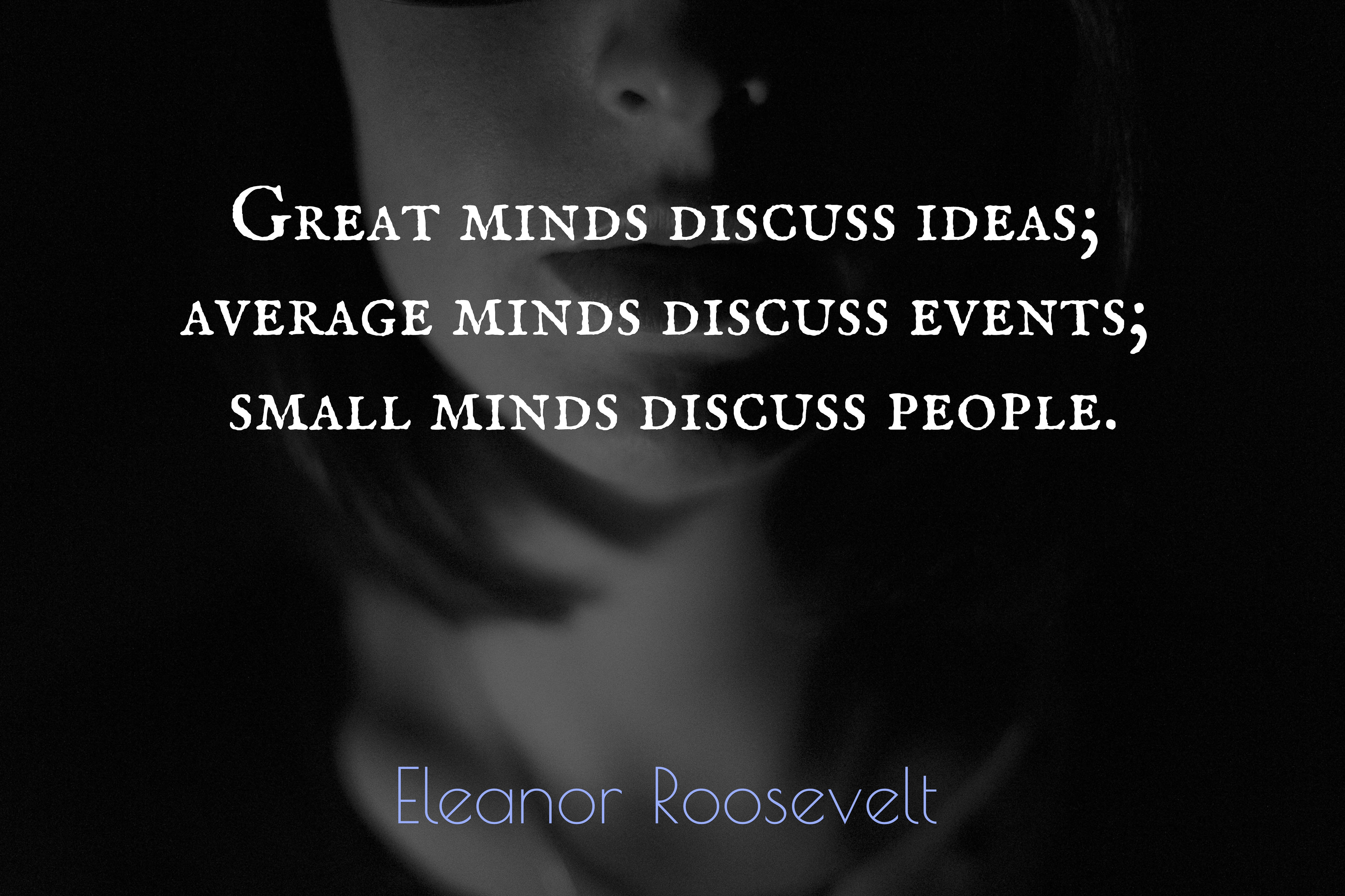Great Small Quotes Great Minds Discuss Ideas Average Mindspicture Quotes 1165