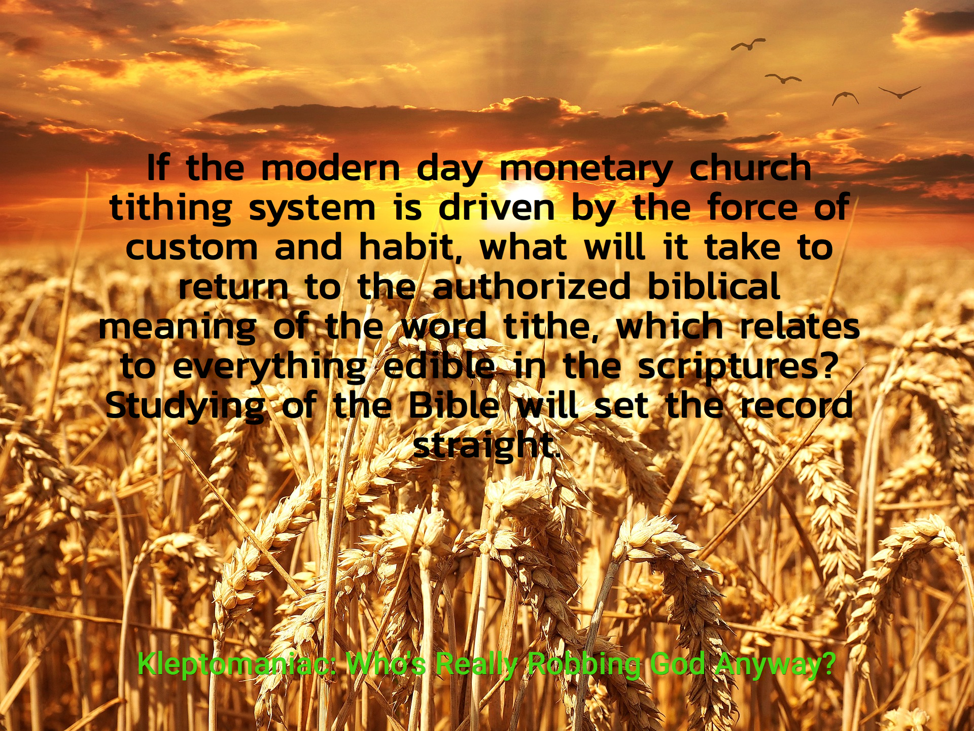 if the modern day monetary church tithing system is driven by the force of custom and...