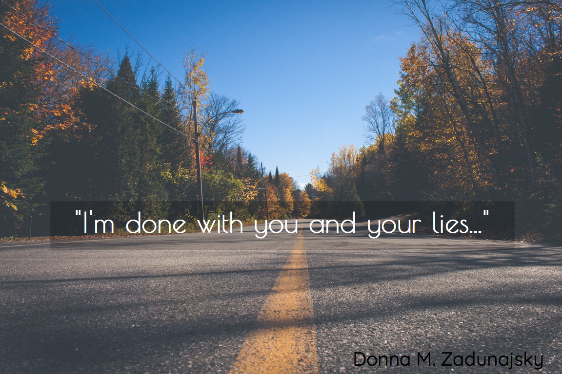 Im done with you and your lies Picture Quotes 2630 - AllAuthor