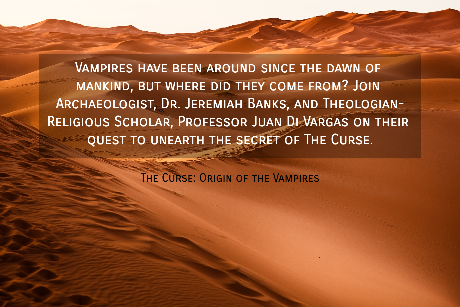 vampires have been around since the dawn of mankind but where did they come from join...