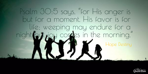 1452137525397-psalm-305-says-for-his-anger-is-but-for-a-moment-his-favor-is-for-life-weeping-may.jpg