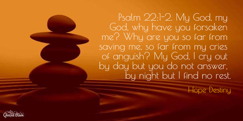 1452137597877-psalm-2212-my-god-my-god-why-have-you-forsaken-me-why-are-you-so-far-from-saving.jpg