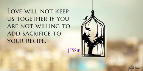 1454226224358-love-will-not-keep-us-together-if-you-are-not-willing-to-add-sacrifice-to-your-recipe.jpg
