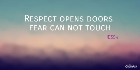 1455609991259-respect-opens-doors-fear-can-not-touch.jpg