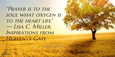1456107010782-prayer-is-to-the-soul-what-oxygen-is-to-the-heart-life-lisa-c-miller.jpg