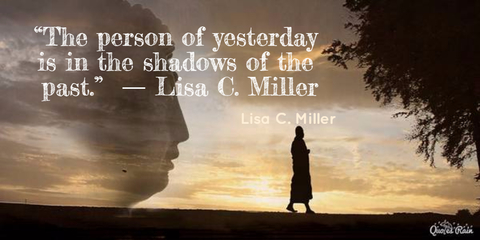 1456108319927-the-person-of-yesterday-is-in-the-shadows-of-the-past-lisa-c-miller.jpg