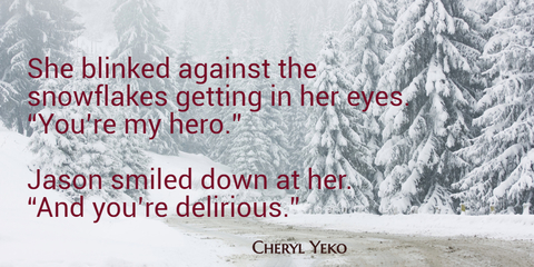 she blinked against the snowflakes getting in her eyes youre my hero jason...