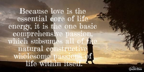 1469665452256-because-love-is-the-essential-core-of-life-energy-it-is-the-one-basic-comprehensive.jpg