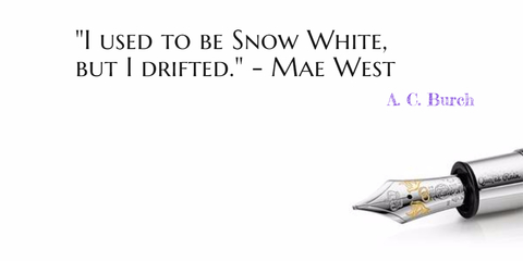 1479997720996-i-used-to-be-snow-white-but-i-drifted-mae-west.jpg