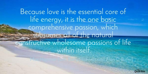 1482467205946-because-love-is-the-essential-core-of-life-energy-it-is-the-one-basic-comprehensive.jpg