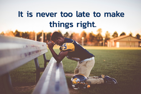it is never too late to make things right...