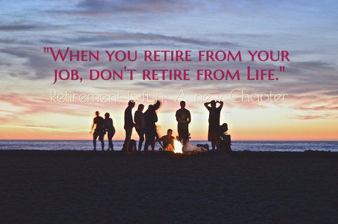 1486654627290-when-you-retire-from-your-job-dont-retire-from-life.jpg