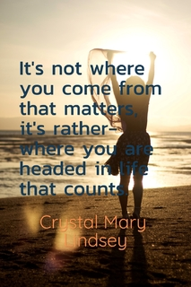1486776932271-its-not-where-you-come-from-that-matters-its-rather-where-you-are-headed-in-life.jpg