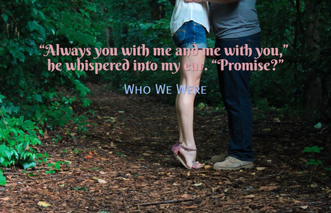 always you with me and me with you he whispered into my ear promise...