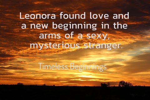 leonora found love and a new beginning in the arms of a sexy mysterious stranger...