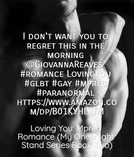 1491928707737-i-dont-want-you-to-regret-this-in-the-morning-giovannareaves-romance-lovingyou.jpg