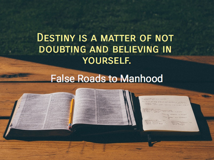 1495346756964-destiny-is-a-matter-of-not-doubting-and-believing-in-yourself.jpg