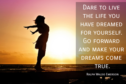 dare to live the life you have dreamed for yourself go forward and make your dreams come...